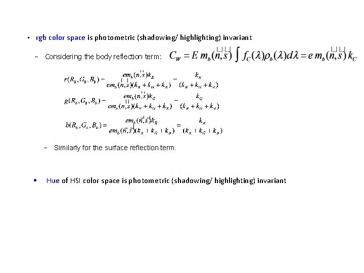 • rgb color space is photometric (shadowing/ highlighting) invariant − Considering the body