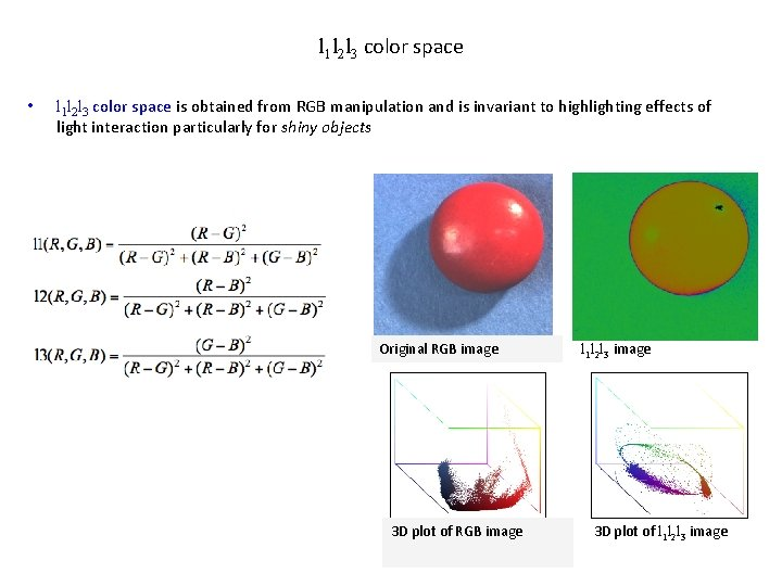 l 1 l 2 l 3 color space is obtained from RGB manipulation and