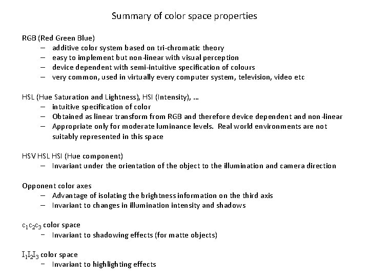 Summary of color space properties RGB (Red Green Blue) – additive color system based