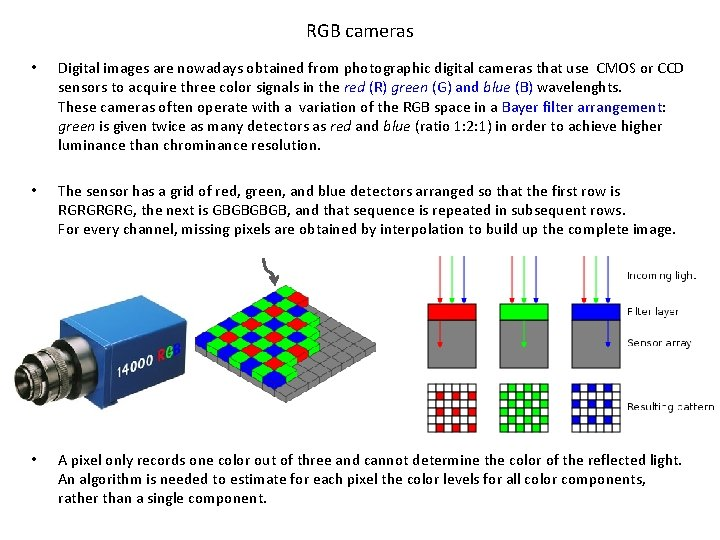 RGB cameras • Digital images are nowadays obtained from photographic digital cameras that use