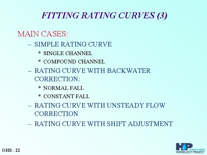 FITTING RATING CURVES (3) MAIN CASES: – SIMPLE RATING CURVE * SINGLE CHANNEL *