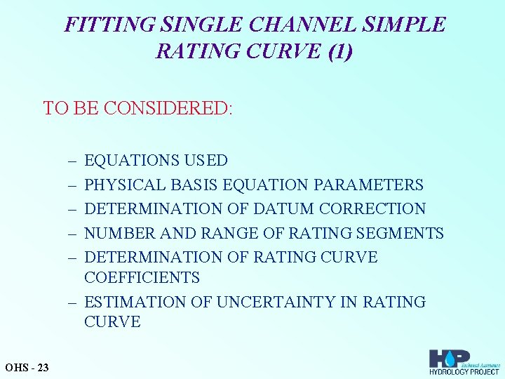 FITTING SINGLE CHANNEL SIMPLE RATING CURVE (1) TO BE CONSIDERED: – – – EQUATIONS