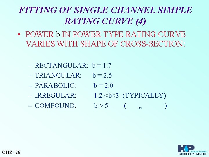 FITTING OF SINGLE CHANNEL SIMPLE RATING CURVE (4) • POWER b IN POWER TYPE