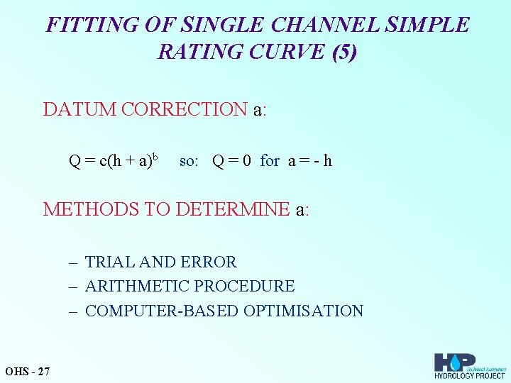 FITTING OF SINGLE CHANNEL SIMPLE RATING CURVE (5) DATUM CORRECTION a: Q = c(h