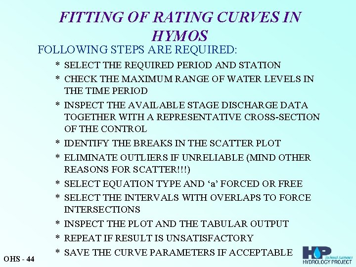 FITTING OF RATING CURVES IN HYMOS FOLLOWING STEPS ARE REQUIRED: OHS - 44 *