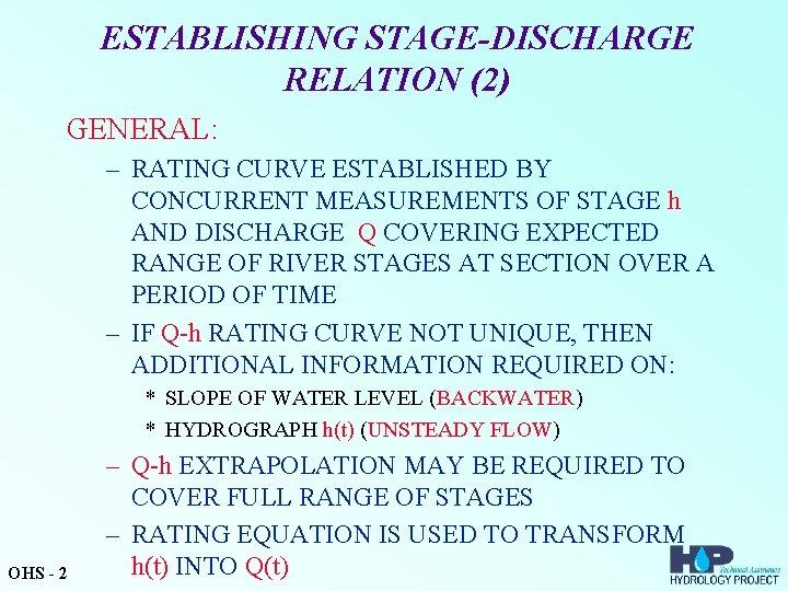 ESTABLISHING STAGE-DISCHARGE RELATION (2) GENERAL: – RATING CURVE ESTABLISHED BY CONCURRENT MEASUREMENTS OF STAGE