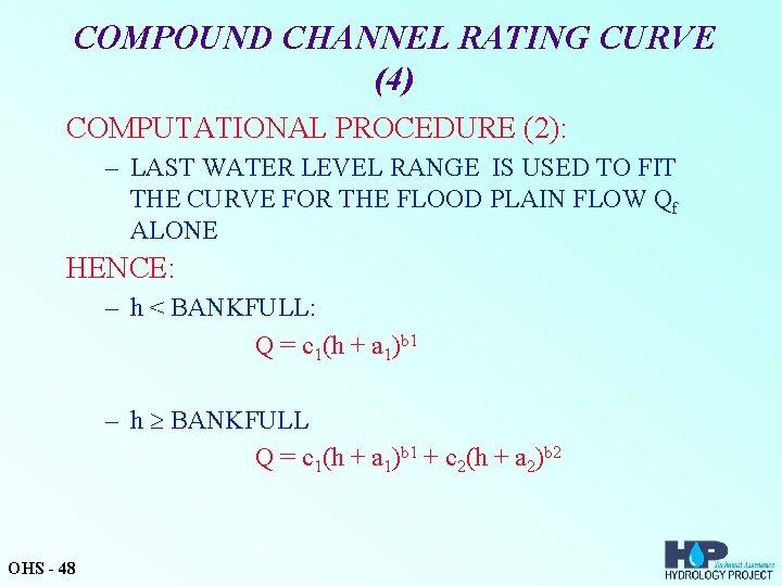 COMPOUND CHANNEL RATING CURVE (4) COMPUTATIONAL PROCEDURE (2): – LAST WATER LEVEL RANGE IS