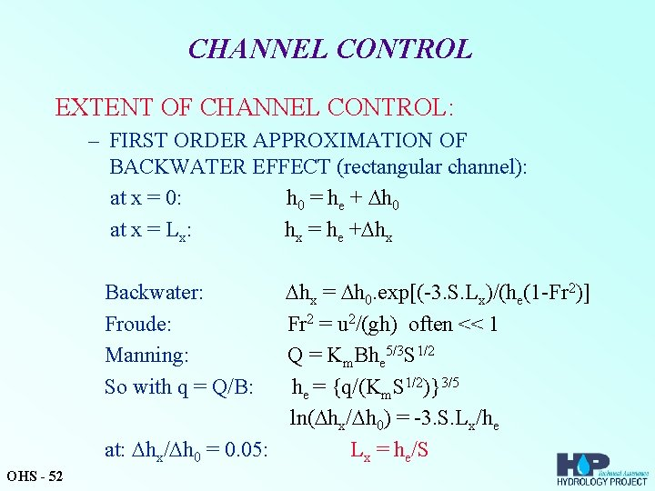 CHANNEL CONTROL EXTENT OF CHANNEL CONTROL: – FIRST ORDER APPROXIMATION OF BACKWATER EFFECT (rectangular