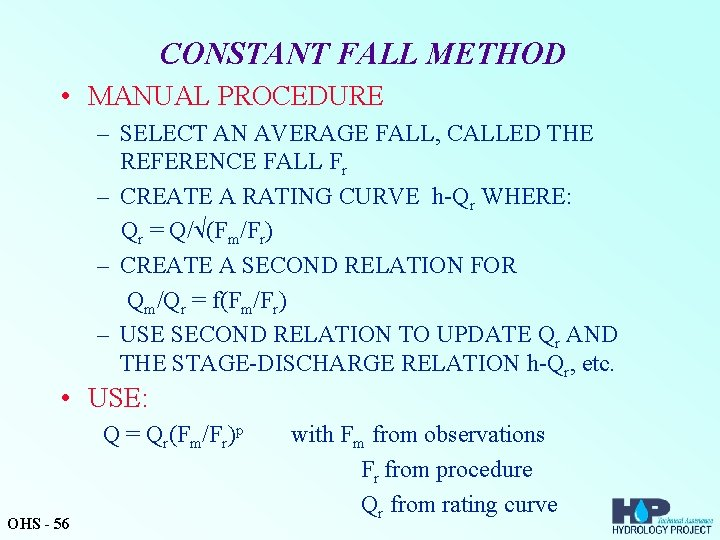 CONSTANT FALL METHOD • MANUAL PROCEDURE – SELECT AN AVERAGE FALL, CALLED THE REFERENCE