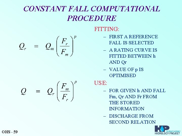 CONSTANT FALL COMPUTATIONAL PROCEDURE FITTING: – FIRST A REFERENCE FALL IS SELECTED – A
