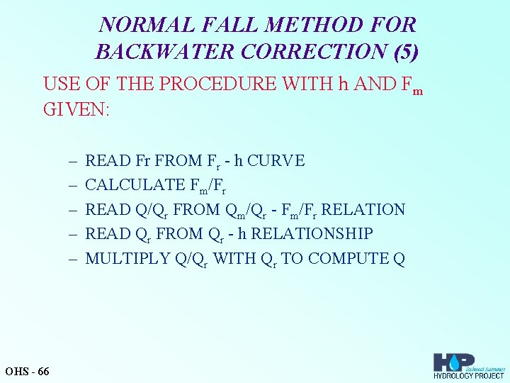 NORMAL FALL METHOD FOR BACKWATER CORRECTION (5) USE OF THE PROCEDURE WITH h AND