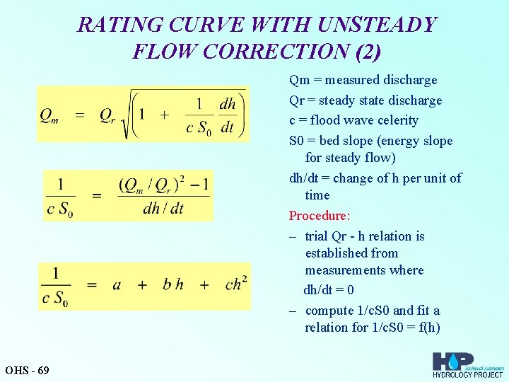 RATING CURVE WITH UNSTEADY FLOW CORRECTION (2) Qm = measured discharge Qr = steady