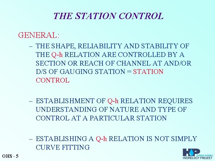 THE STATION CONTROL GENERAL: – THE SHAPE, RELIABILITY AND STABILITY OF THE Q-h RELATION