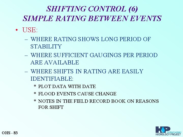 SHIFTING CONTROL (6) SIMPLE RATING BETWEEN EVENTS • USE: – WHERE RATING SHOWS LONG