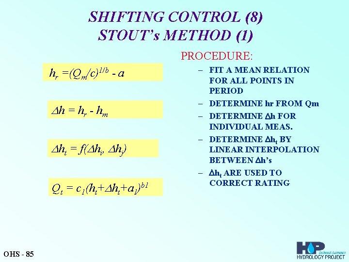 SHIFTING CONTROL (8) STOUT's METHOD (1) PROCEDURE: hr =(Qm/c)1/b - a h = hr