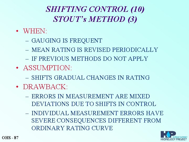 SHIFTING CONTROL (10) STOUT's METHOD (3) • WHEN: – GAUGING IS FREQUENT – MEAN