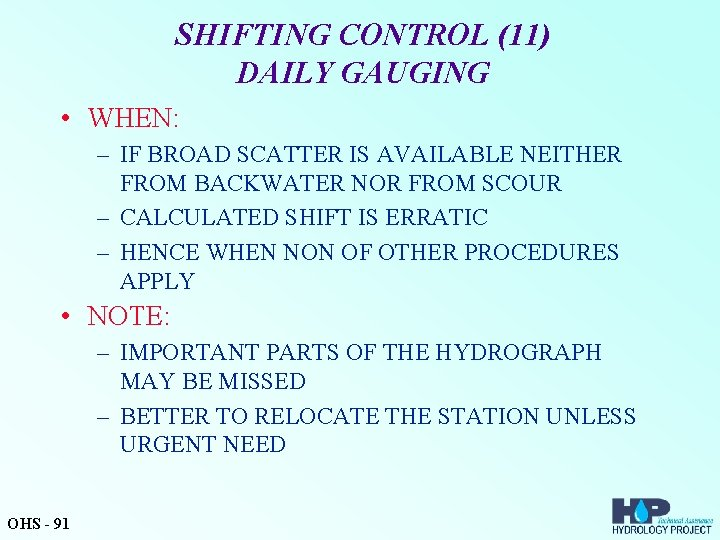 SHIFTING CONTROL (11) DAILY GAUGING • WHEN: – IF BROAD SCATTER IS AVAILABLE NEITHER