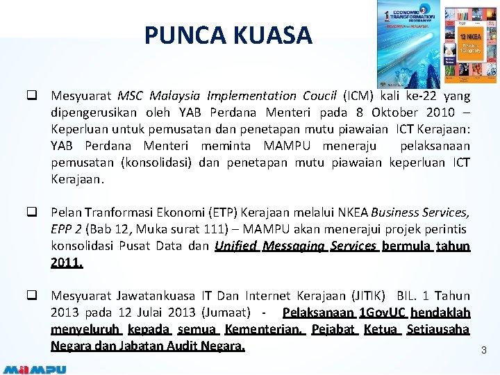 PUNCA KUASA q Mesyuarat MSC Malaysia Implementation Coucil (ICM) kali ke-22 yang dipengerusikan oleh