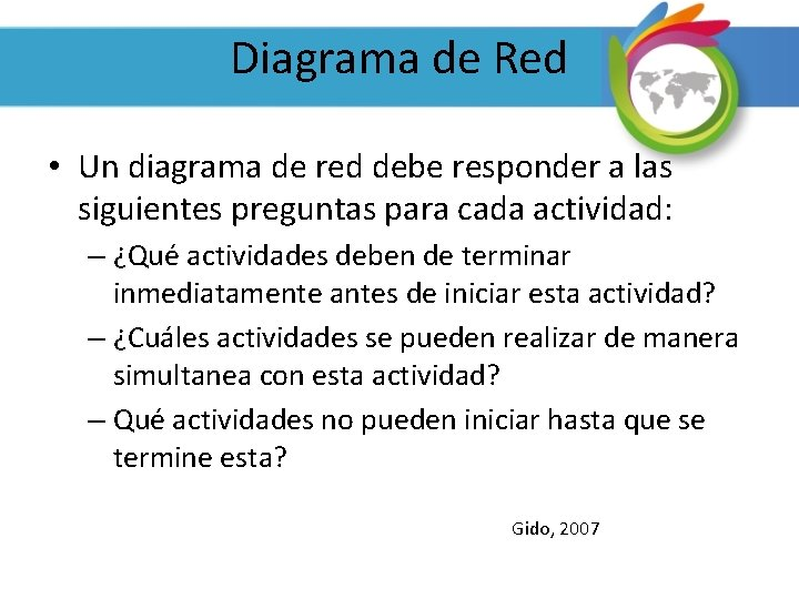Diagrama de Red • Un diagrama de red debe responder a las siguientes preguntas