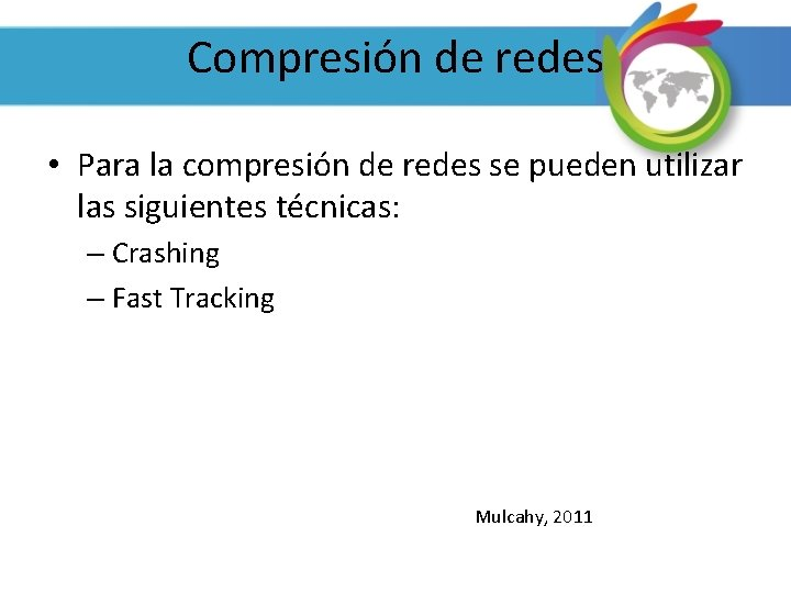 Compresión de redes • Para la compresión de redes se pueden utilizar las siguientes