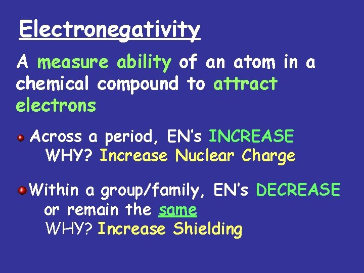 Electronegativity A measure ability of an atom in a chemical compound to attract electrons