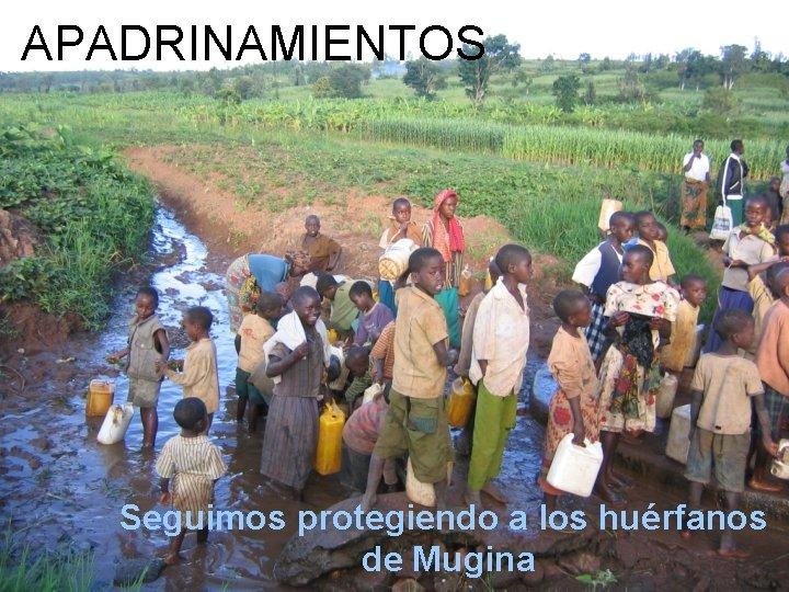 APADRINAMIENTOS Seguimos protegiendo a los huérfanos de Mugina
