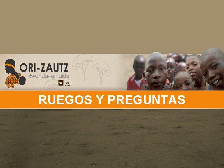 ASAMBLEA 2011 RUEGOS Y PREGUNTAS
