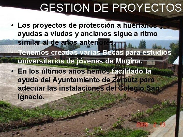 GESTION DE PROYECTOS • Los proyectos de protección a huérfanos y ayudas a viudas
