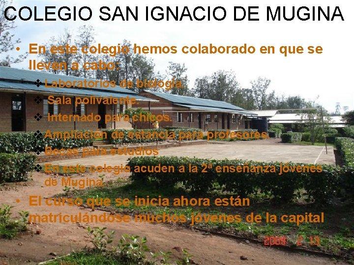 COLEGIO SAN IGNACIO DE MUGINA • En este colegio hemos colaborado en que se