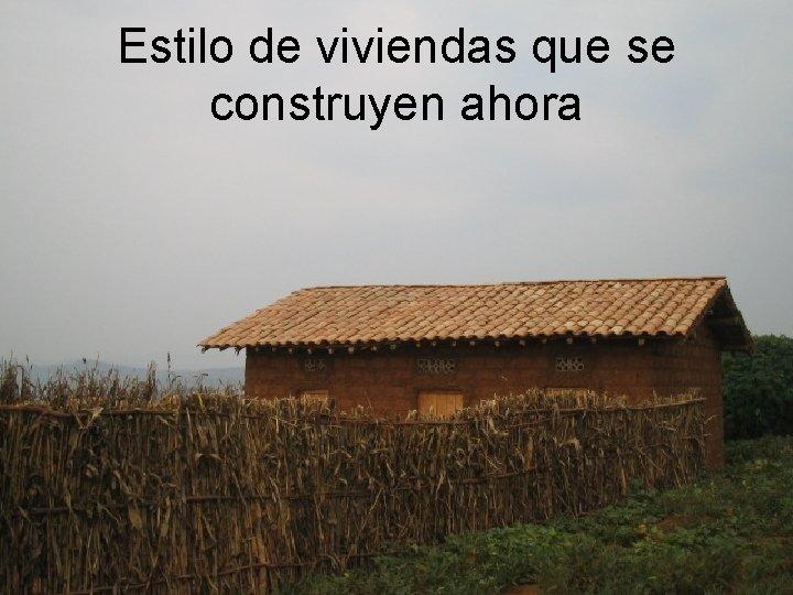 Estilo de viviendas que se construyen ahora