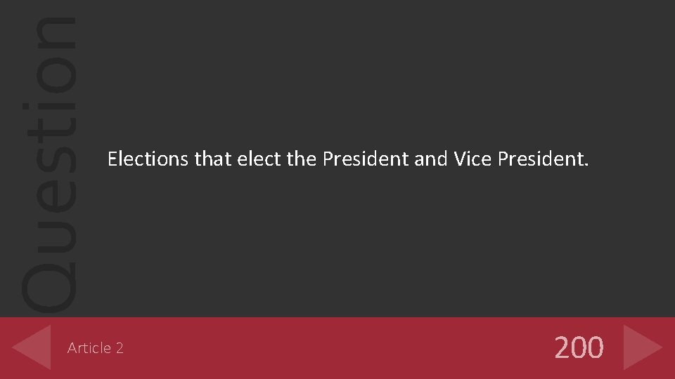 Question Elections that elect the President and Vice President. Article 2 200
