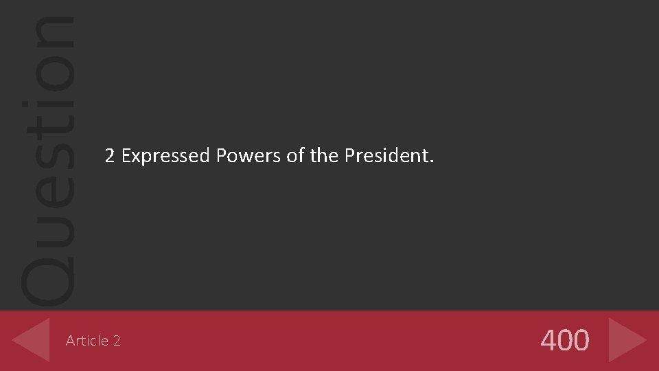 Question 2 Expressed Powers of the President. Article 2 400