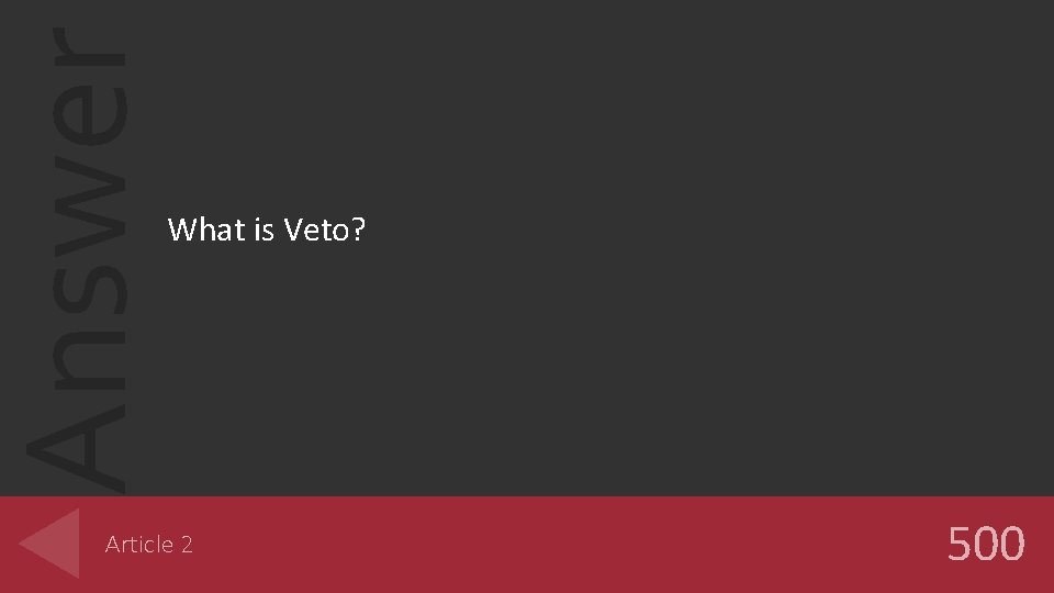Answer What is Veto? Article 2 500
