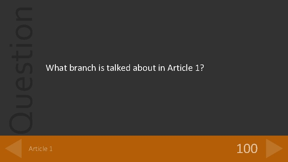 Question What branch is talked about in Article 1? Article 1 100