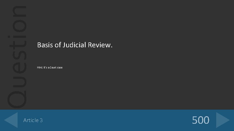 Question Basis of Judicial Review. Hint: it's a Court case Article 3 500