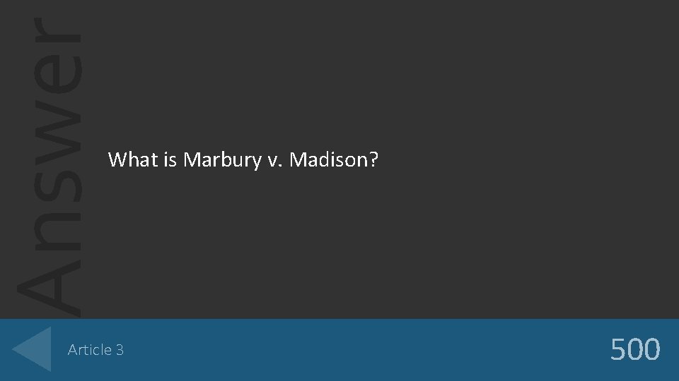 Answer What is Marbury v. Madison? Article 3 500