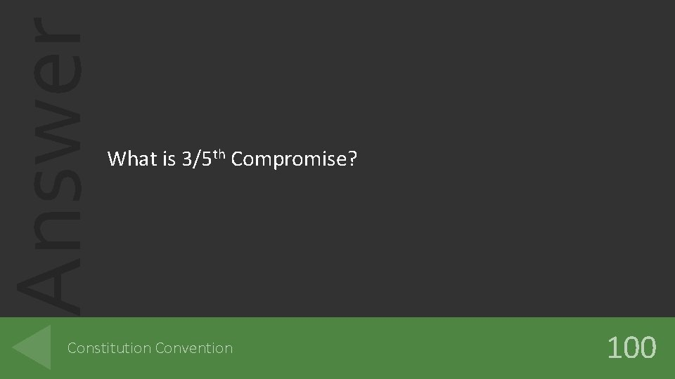 Answer What is 3/5 th Compromise? Constitution Convention 100