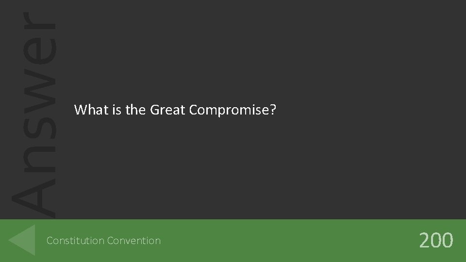 Answer What is the Great Compromise? Constitution Convention 200