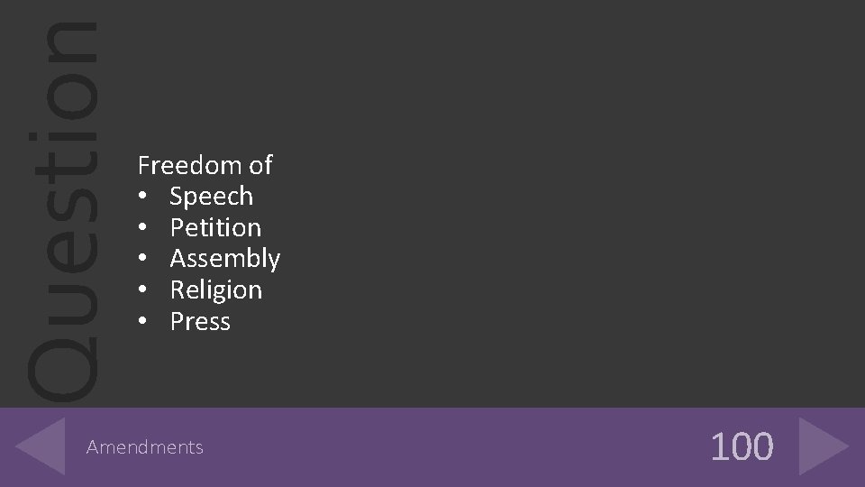Question Freedom of • Speech • Petition • Assembly • Religion • Press Amendments