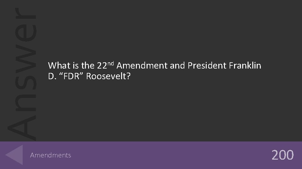 """Answer What is the 22 nd Amendment and President Franklin D. """"FDR"""" Roosevelt? Amendments"""