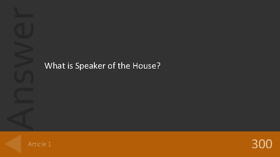 Answer What is Speaker of the House? Article 1 300