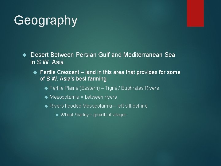 Geography Desert Between Persian Gulf and Mediterranean Sea in S. W. Asia Fertile Crescent