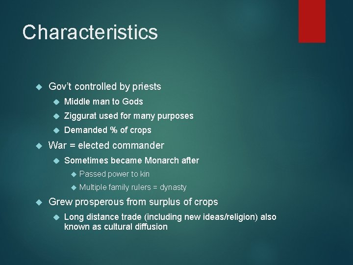 Characteristics Gov't controlled by priests Middle man to Gods Ziggurat used for many purposes