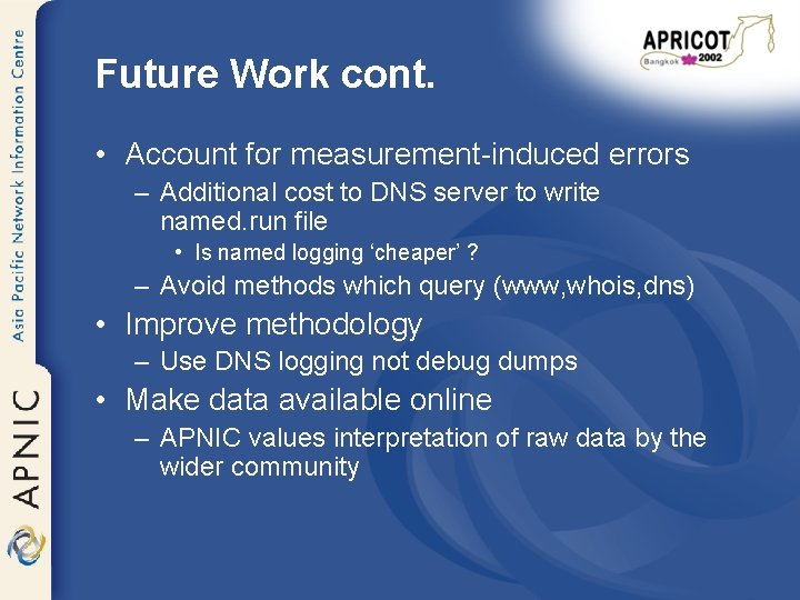 Future Work cont. • Account for measurement-induced errors – Additional cost to DNS server