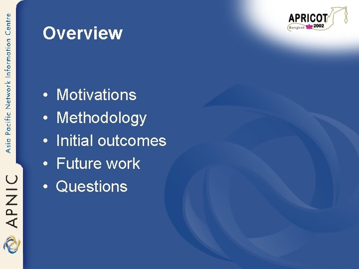 Overview • • • Motivations Methodology Initial outcomes Future work Questions