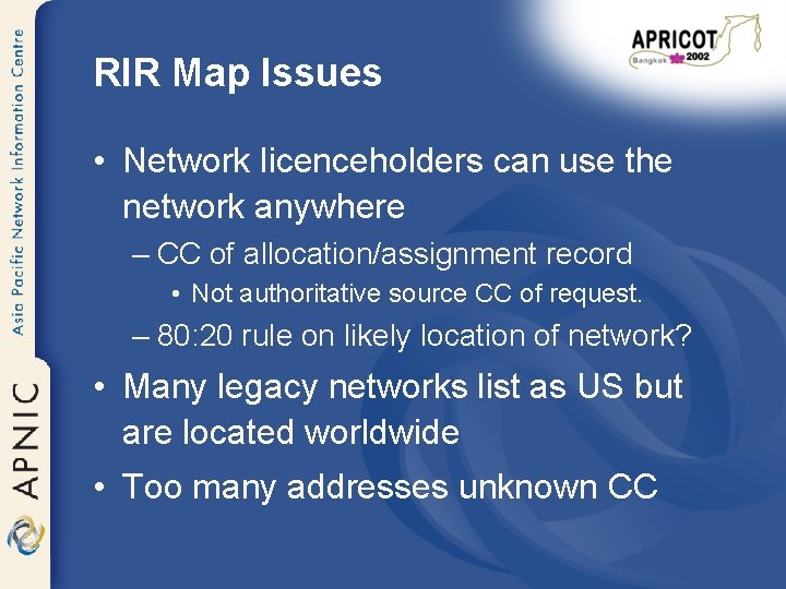 RIR Map Issues • Network licenceholders can use the network anywhere – CC of