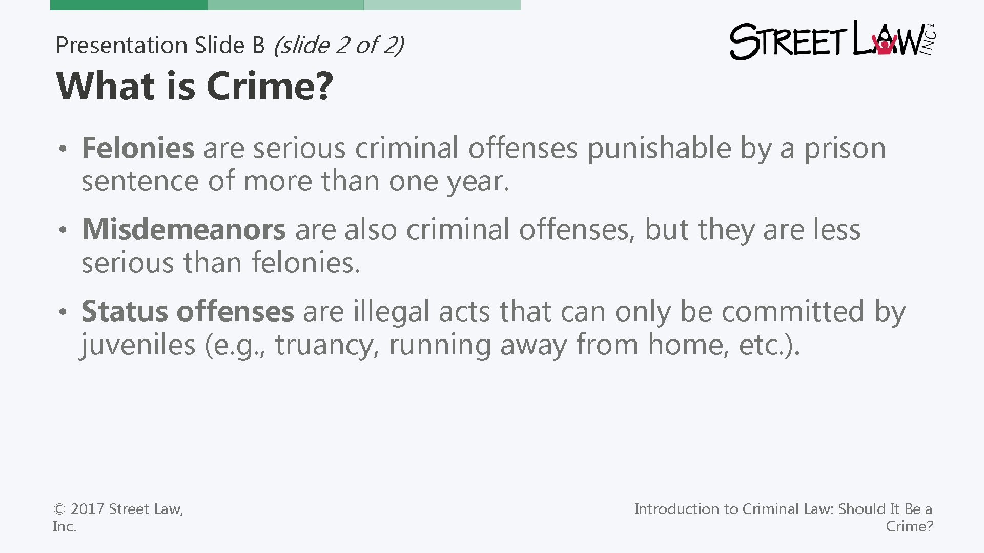 Presentation Slide B (slide 2 of 2) What is Crime? • Felonies are serious