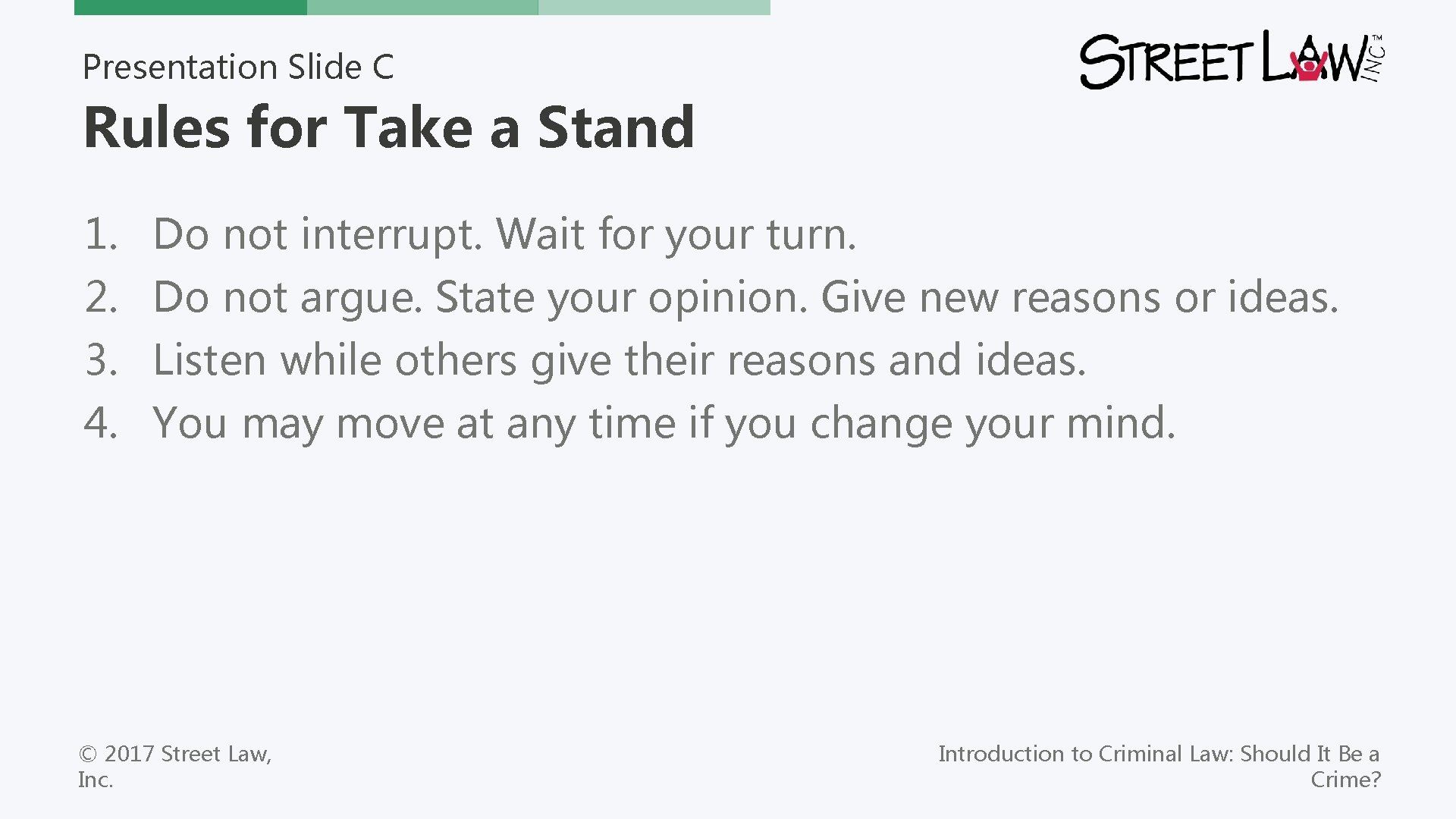 Presentation Slide C Rules for Take a Stand 1. Do not interrupt. Wait for