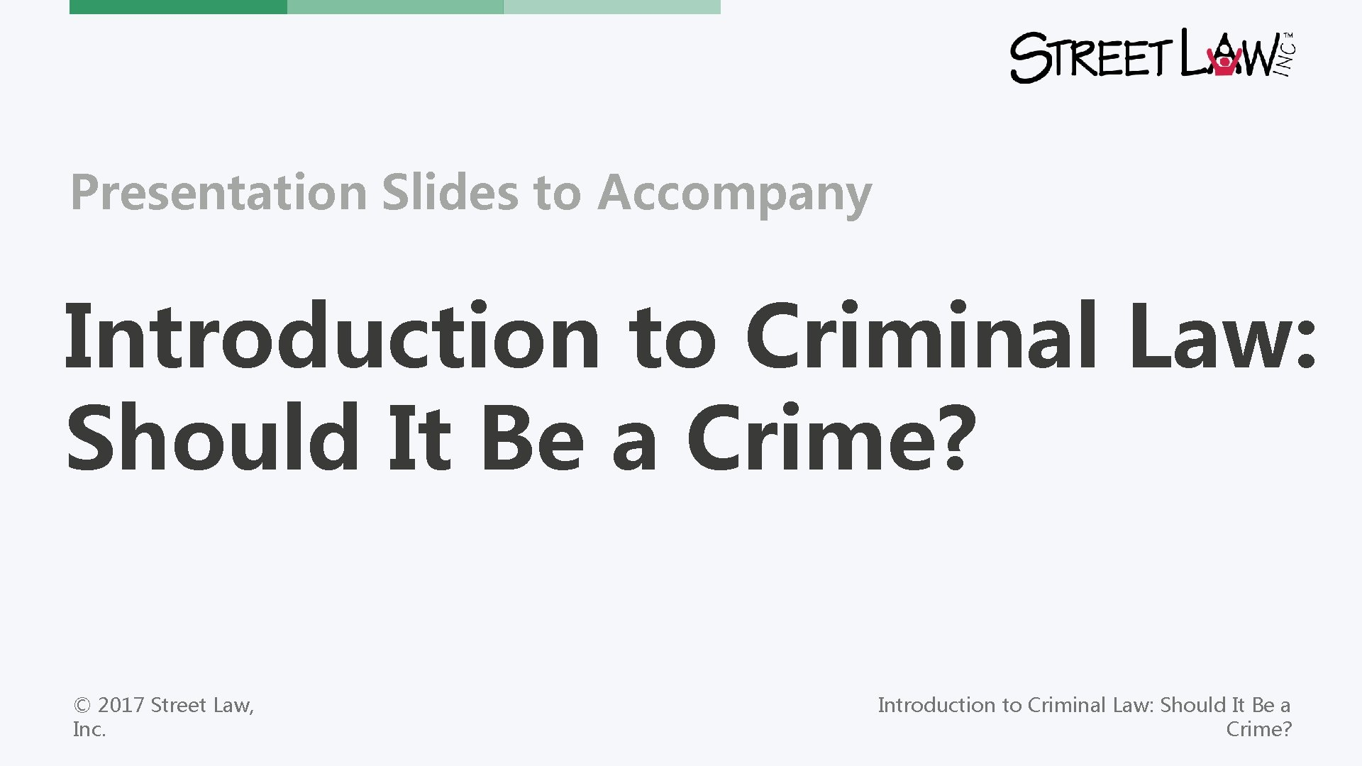 Presentation Slides to Accompany Introduction to Criminal Law: Should It Be a Crime? ©