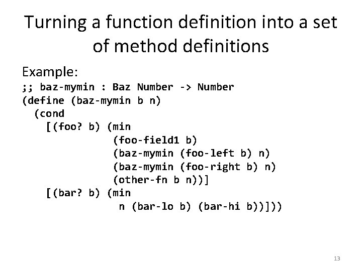 Turning a function definition into a set of method definitions Example: ; ; baz-mymin